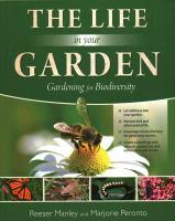 The life in your garden : gardening for biodiversity