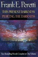 This Present Darkness ; Piercing the Darkness