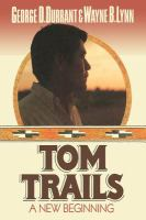 Tom Trails : A New Beginning