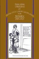 Origins of Protective Labor Legislation for Women, 1905-1925