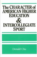 The Character of American Higher Education and Intercollegiate Sport