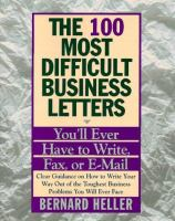 The 100 Most Difficult Business Letters You'll Ever Have to Write, Fax, or E-mail