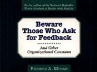 Beware Those Who Ask For Feedback