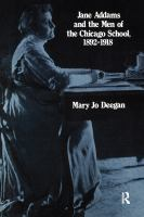 Jane Addams and the Men of the Chicago School, 1892-1918