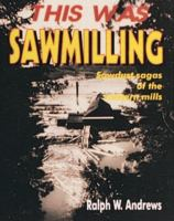 This Was Sawmilling