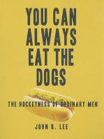 You Can Always Eat the Dogs