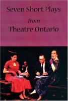 Seven Short Plays From Theatre Ontario