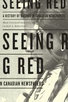 Seeing red : a history of Natives in Canadian newspapers