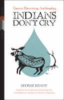 Indians Don't Cry: Gaawiin Mawisiiwag Anishinaabeg