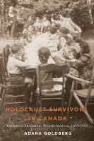 Holocaust Survivors In Canada : Exclusion, Inclusion, Transformation, 1947-1955