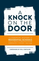 A Knock On The Door: The Essential History Of Residential Schools From The Truth And Reconciliation Commission Of Canada, Edited And Abridg