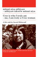 Mitoni niya nêhiyaw - nêhiyaw-iskwêw mitoni niya = Cree is who I truly am - me, I am truly a Cree woman