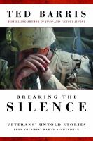Breaking the silence : veterans' untold stories from the Great War to Afghanistan