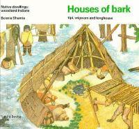 Houses of Bark, Tipi, Wigwam and Longhouse