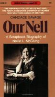 Our Nell : a scrapbook biography of Nellie L. McClung