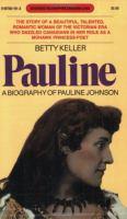 Pauline : A Biography of Pauline Johnson