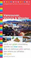 Vancouver, Victoria & Whistler Colourguide