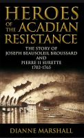 Heroes of the Acadian Resistance