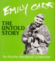 Emily Carr, the Untold Story