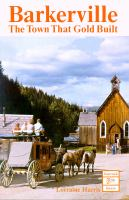 Barkerville, the Town That Gold Built