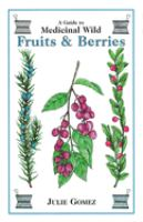 A Guide to Medicinal Wild Fruits & Berries