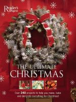 The ultimate Christmas : over 240 projects to help you make, bake and decorate everything for Christmas!
