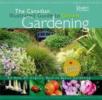The Canadian Illustrated Guide to Green Gardening