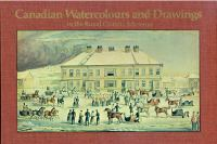 Canadian Watercolours and Drawings in the Royal Ontario Museum