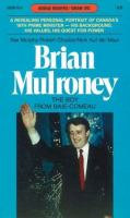 Brian Mulroney, the Boy From Baie-Comeau