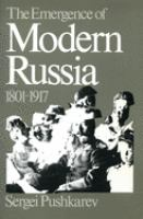 The Emergence Of Modern Russia, 1801-1917