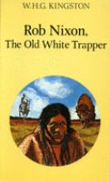 Rob Nixon, the Old White Trapper