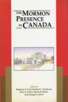 The Mormon Presence in Canada