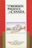 The Mormon Presence in Canada