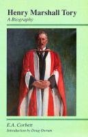 Henry Marshall Tory: A Biography