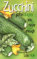 Zucchini : you can never have enough