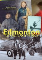 Edmonton in Our Own Words