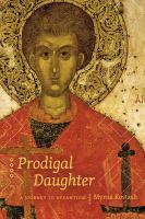 Prodigal daughter : a journey to Byzantium