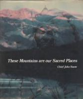 These Mountains Are Our Sacred Places