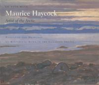 On Site With Maurice Haycock, Artist of the Arctic