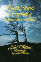 Ghost Stories & Legends of Prince Edward Island
