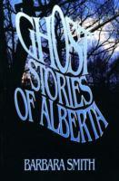 Ghost Stories of Alberta