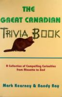 The Great Canadian Trivia Book
