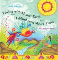 Talking With Mother Earth, Poems = Hablando Con Madre Tierra, Poemas