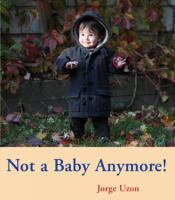 Cover of Not a Baby Anymore!