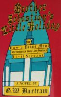 Brother Sebastian's Little Holiday, Or, How A Pious Monk Becomes A Not-so-pious Civil Servant