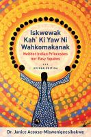 Iskwewak kah' ki yaw ni wahkomakanak : neither Indian princesses nor easy squaws