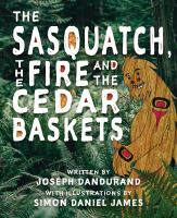 The Sasquatch, the Fire and the Cedar Basket