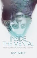 Inside 'the mental' : silence, stigma, psychiatry, and LSD