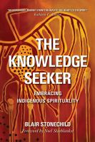 Knowledge Seeker : Embracing Indigenous Spirituality