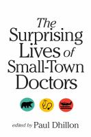 The Surprising Lives of Small-town Doctors